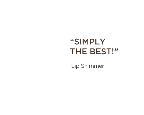 Simply the best! - Lip shimmer
